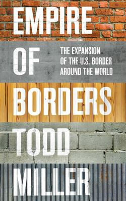 Empire of Borders - How the US Is Exporting Its Border Around the World