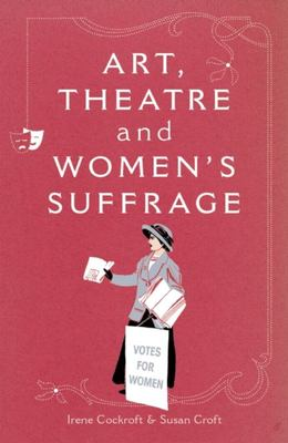 Art, Theatre and Women's Suffrage