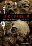 Forensic Identification - Putting a Name and Face on Death
