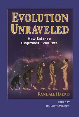 Title - Evolution Unraveled: How Science Disproves Evolution