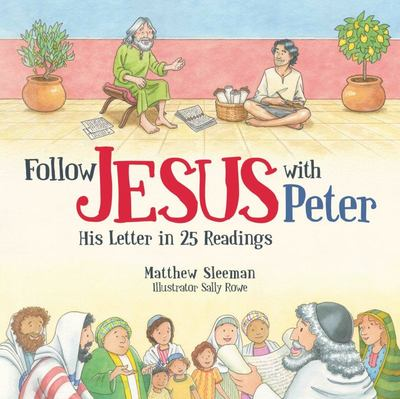 Follow Jesus with Peter - His Letter in 25 Readings