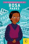 The Extraordinary Life of Rosa Parks