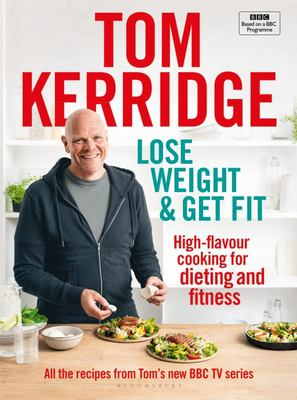 Lose Weight and Get Fit - 100 High-Flavour Recipes for Dieting and Fitness
