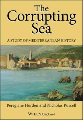 The Corrupting Sea - A Study of Mediterranean History