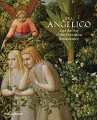 Fra Angelico and the Rise of the Florentine Renaissance