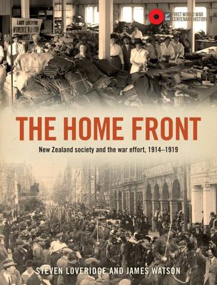 The Home Front: New Zealand Society and the War Effort, 1914-19