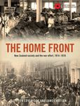 The Home Front: The Impact of the Great War on Everyday New Zealanders, 1914-19