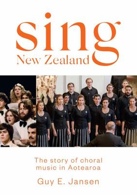 Sing The Story of Choral Music in Aotearoa