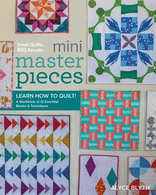 Mini Masterpieces: Learn How to Quilt!