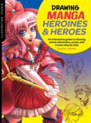 Illustration Studio: Drawing Manga Heroines and Heroes - An Interactive Guide to Drawing Anime Characters, Props, and Scenes Step by Step
