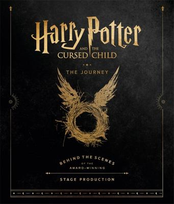 Harry Potter and the Cursed Child: The Journey - Behind the Scenes of the Award-Winning Stage Production