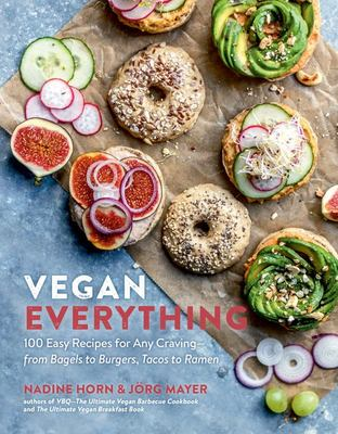 Vegan Everything - 100 Easy Recipes for Every Meal and Any Craving