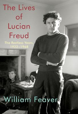 The Lives of Lucian Freud - 1922-1968