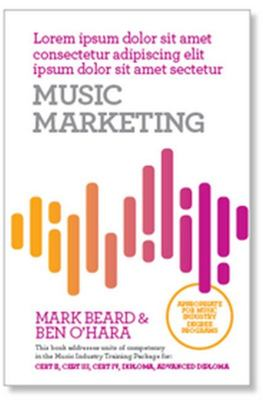Music Marketing - A Practical Users Guide to Music Marketing