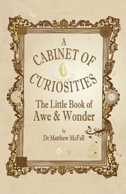 The Little Book of Awe and Wonder - A Cabinet of Curiosities