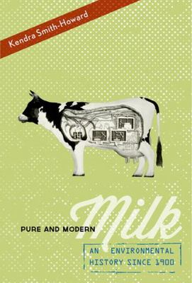 Pure and Modern Milk - An Environmental History Since 1900