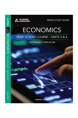 Economics Year 12 ATAR Course U 3 & 4 AC WACE Study Guide - Old Edition Academic