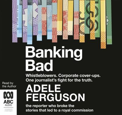 Banking Bad How Corporate Greed and Broken Governance Failed Australia
