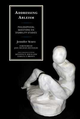 Addressing Ableism - Philosophical Questions Via Disability Studies