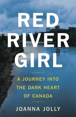 Red River Girl - The Life and Death of Tina Fontaine