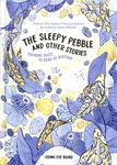 The Sleepy Pebble and Other Bedtime Stories