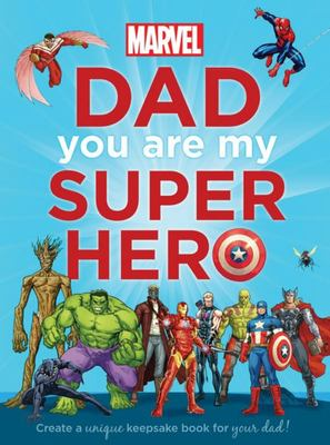 Dad You Are My Superhero (Marvel Super Heroes)