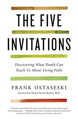 Five  Invitations:Discovering What Death Can Teach Us About Living Fully