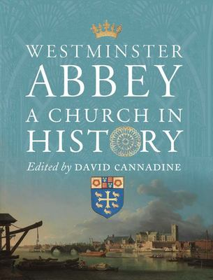 Westminster Abbey - A Church in History