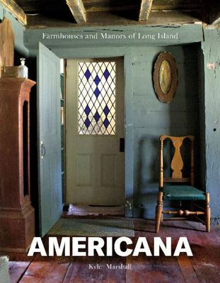 Americana - Farmhouses and Manors of Long Island