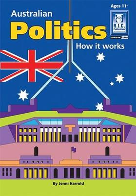 AUSTRALIAN POLITICS – HOW IT WORKS – AGES 11+