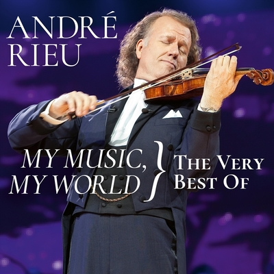 My Music My World - The Very Best of Andre Rieu