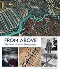 From Above: The Story of Aerial Photography