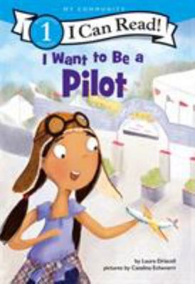 I Want to Be a Pilot: I Can Read Lv1