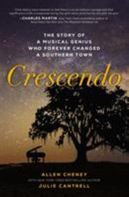 Crescendo - The True Story of a Musical Genius Who Forever Changed a Southern Town
