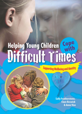 Helping Young Children Cope with Difficult Times