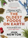Cooking with the Oldest Foods on Earth: Australian Native Food Recipes and Sources