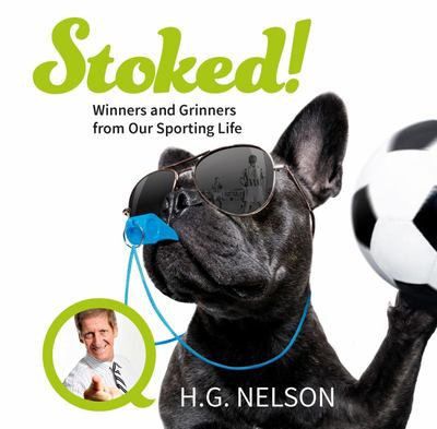 Stoked!: Winners and Grinners from Our Sporting Life