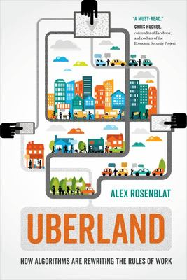 Uberland - How Algorithms Are Rewriting the Rules of Work
