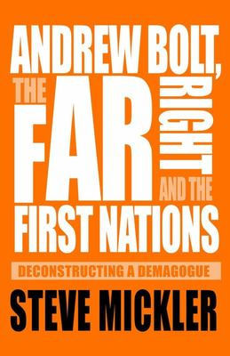 Andrew Bolt, the Far Right and the First Nations