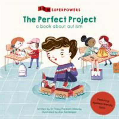 The Perfect Project (SEN Superpowers) A Book About Autism