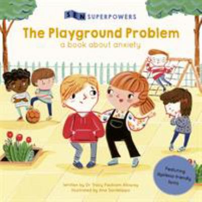 The Playground Problem (SEN Superpowers) A Book About Anxiety