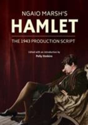 NGAIO MARSH'S HAMLET — The 1943 production script