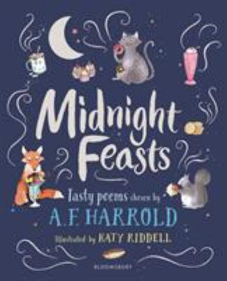 Midnight Feasts: Tasty Poems Collected by A. F. Harrold