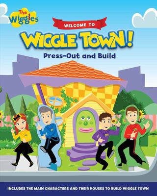 Welcome to Wiggle Town Press Out and Build (The Wiggles)