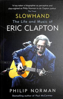Slowhand - The Life and Music of Eric Clapton
