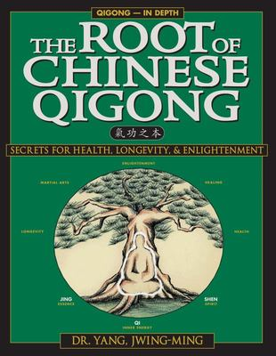 The Root of Chinese QigongSecrets for Health, Longevity and Enlightenment