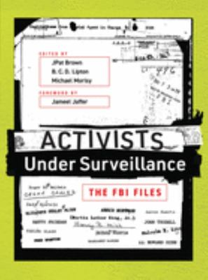 Activists under Surveillance - the FBI Files