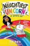The Naughtiest Unicorn at Sports Day (#2)