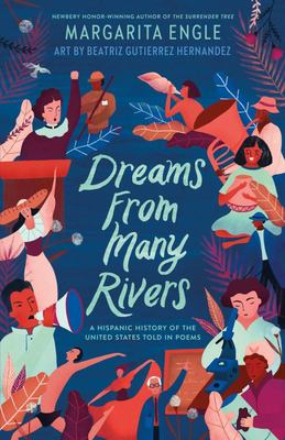 Dreams from Many Rivers - A Latino History of the United States Told in Poems