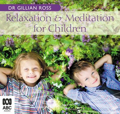 Relaxation and Meditation for Children (Audio CD)